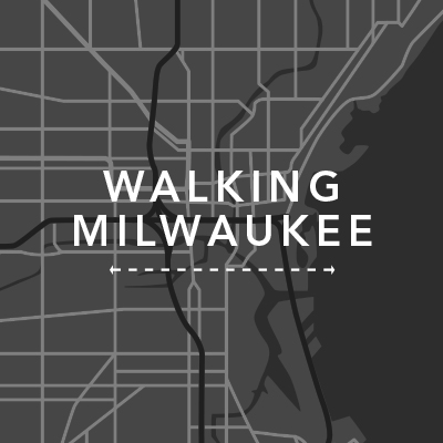 Walking Milwaukee