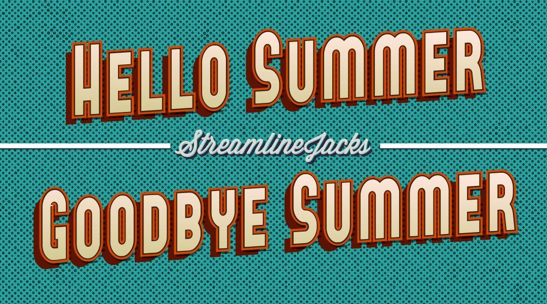 Hi Summer, Bye Summer